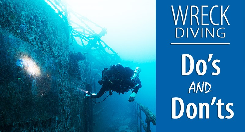 Wreck Diving: Do's and Don'ts