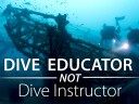 Let's Call It Dive Educator, Not Dive Instructor