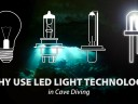 Why use LED light technology in cave diving