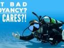 Got bad buoyancy? Who cares?!